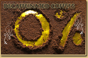 Decaffeinated coffees